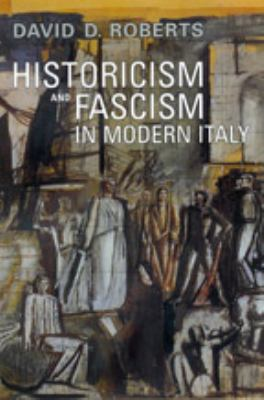 Historicism and Fascism in Modern Italy 9780802094940