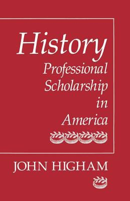 History: Professional Scholarship in America 9780801839528