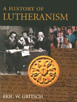 History of Lutheranism 9780800634728