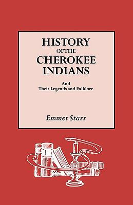 History of the Cherokee Indians and Their Legends and Folklore 9780806317298