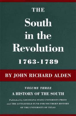 History of the South: The South in the Revolution, 1763-1789 9780807100035