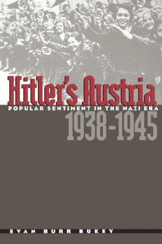 Hitler's Austria: Popular Sentiment in the Nazi Era, 1938-1945 9780807853634