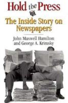 Hold the Press: The Inside Story on Newspapers 9780807120576