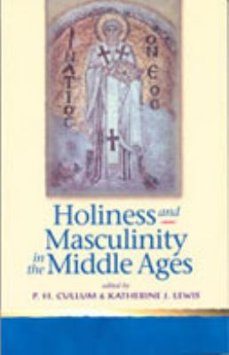 Holiness and Masculinity in the Middle Ages 9780802048929