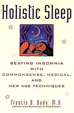 Holistic Sleep: Beating Insomnia with Commonsense, Medical, and New Age Techniques 9780806521053