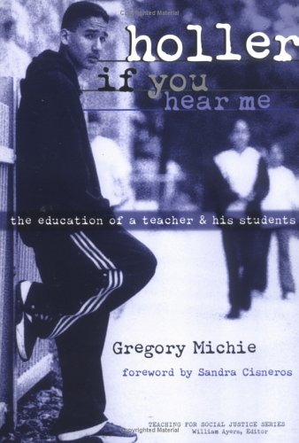 Holler If You Hear Me: The Education of a Teacher and His Students 9780807738887