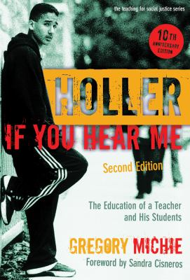 Holler If You Hear Me: The Education of a Teacher and His Students 9780807749586