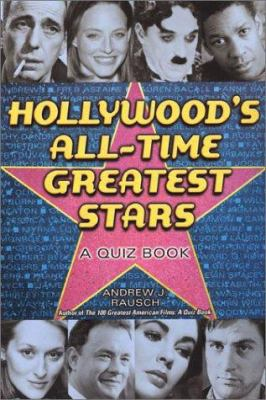 Hollywood's All-Time Greatest Stars: A Quiz Book: A Quiz Book 9780806524696