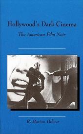 Hollywood's Dark Cinema: The American Film Noir 3301978
