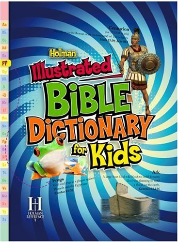 Holman Illustrated Bible Dictionary for Kids 9780805495317
