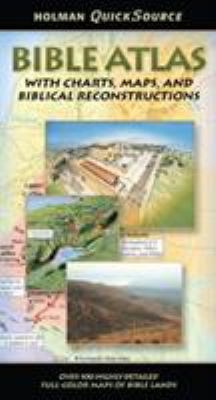 Holman QuickSource Bible Atlas: With Charts, Maps, and Biblical Reconstructions 9780805495645