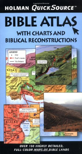 Holman Quicksource Bible Atlas with Charts and Biblical Reconstructions 9780805494457