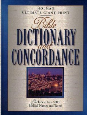 Holman Ultimate Giant Print Bible Dictionary and Concordance 9780805492668