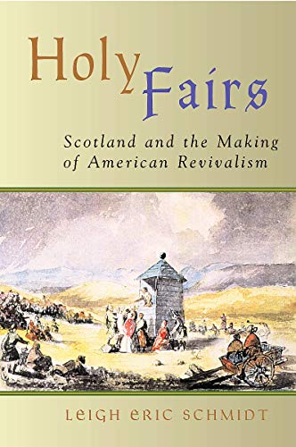 Holy Fairs: Scotland and the Making of American Revivalism 9780802849663