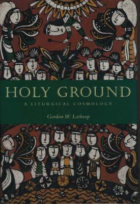 Holy Ground: A Liturgical Cosmology 9780800696559