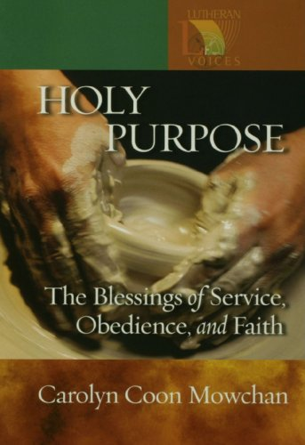Holy Purpose: The Blessings of Service, Obedience, and Faith