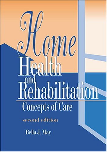 Home Health and Rehabilitation: Concepts of Care 9780803603820