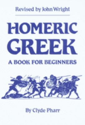 Homeric Greek: A Book for Beginners 9780806119373
