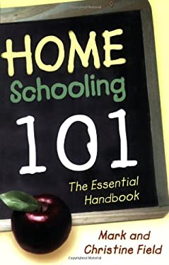 Homeschooling 101: The Essential Handbook 9780805444339