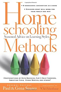 Homeschooling Methods: Seasoned Advice on Learning Styles 9780805440171