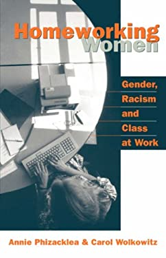 Homeworking Women: Gender, Racism and Class at Work 9780803988736