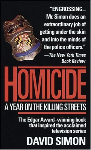 Homicide: A Year on the Killing Streets 9780804109994