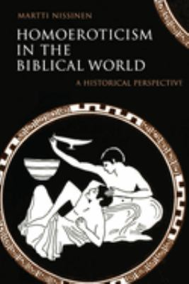 Homoeroticism in the Biblical World: A Historical Perspective 9780800636456