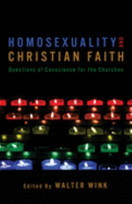 Homosexuality and Christian Faith: Questions of Conscience for the Churches 9780800631864