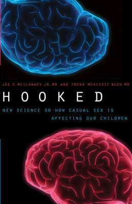 Hooked: New Science on How Casual Sex Is Affecting Our Children 9780802450609