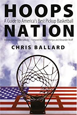 Hoops Nation: A Guide to America's Best Pickup Basketball 9780803262355