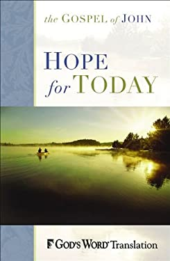 Hope for Today: John's Account of the Life of Jesus 9780801072789