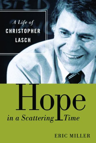 Hope in a Scattering Time: A Life of Christopher Lasch 9780802817693
