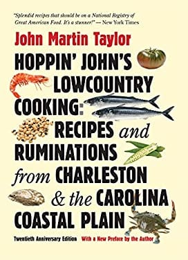 Hoppin' John's Lowcountry Cooking: Recipes and Ruminations from Charleston and the Carolina Coastal Plain, 20th Anniversary Edition 9780807837252