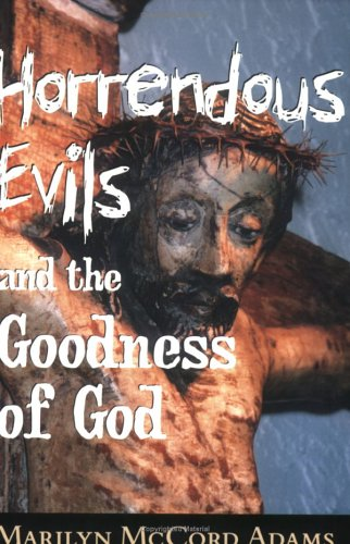 Horrendous Evils and the Goodness of God 9780801486869