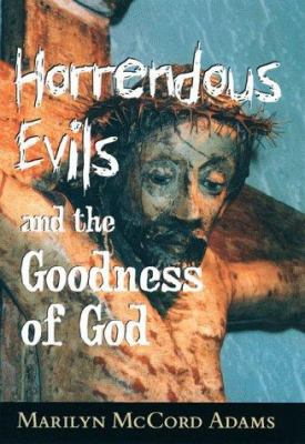 Horrendous Evils and the Goodness of God 9780801436116