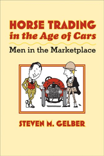 Horse Trading in the Age of Cars: Men in the Marketplace 9780801889974