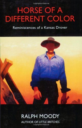 Horse of a Different Color: Reminiscences of a Kansas Drover 9780803282179