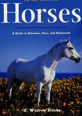 Horses: A Guide to Selection, Care, and Enjoyment 9780805072518