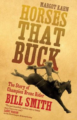 Horses That Buck: The Story of Champion Bronc Rider Bill Smith 9780806139128