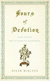 Hours of Devotion: Fanny Neuda's Book of Prayers for Jewish Women 3291826
