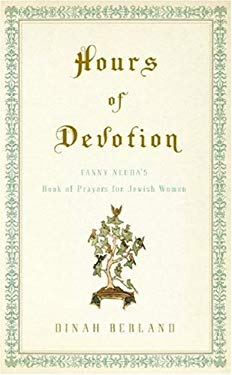 Hours of Devotion: Fanny Neuda's Book of Prayers for Jewish Women 9780805242454