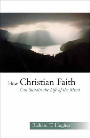 How Christian Faith Can Sustain the Life of the Mind 9780802849359