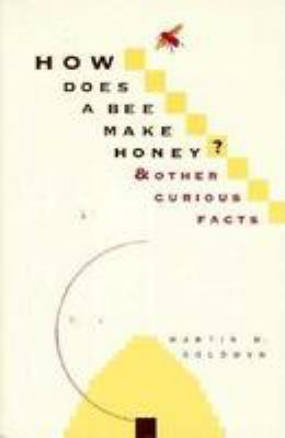 How Does a Bee Make Honey?; ...and Other Curious Facts