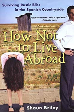 How Not to Live Abroad 9780806525877