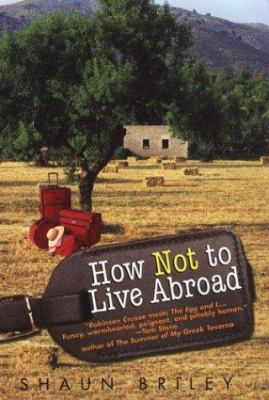 How Not to Live Abroad: Surviving Rustic Bliss in the Spanish Countryside 9780806525860