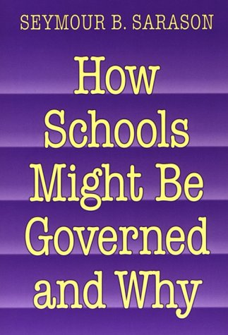 How Schools Might Be Governed and Why 9780807736418