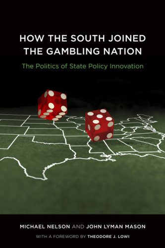 How the South Joined the Gambling Nation: The Politics of State Policy Innovation 9780807132548