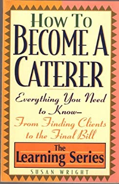 Ls-How to Become a Caterer 9780806518275