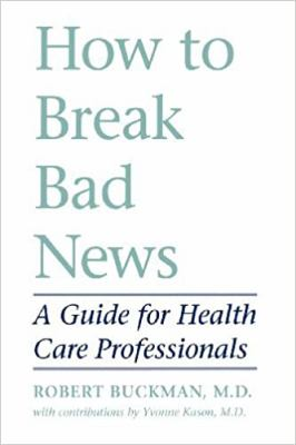 How to Break Bad News: A Guide for Health Care Professionals 9780801844911