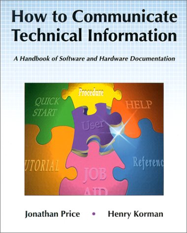 How to Communicate Technical Information: A Handbook of Software and Hardware Documentation 9780805368291